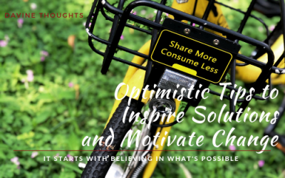 Optimistic Tips to Inspire Solutions and Motivate Change