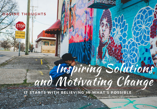 Inspiring Solutions and Motivating Change