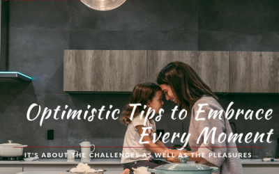 Optimistic Tips to Embrace Every Moment
