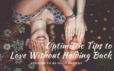Optimistic Tips to Love Without Holding Back