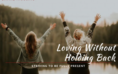Loving Without Holding Back
